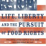 Food Rights: The Pursuit of Life, Liberty and Real Food